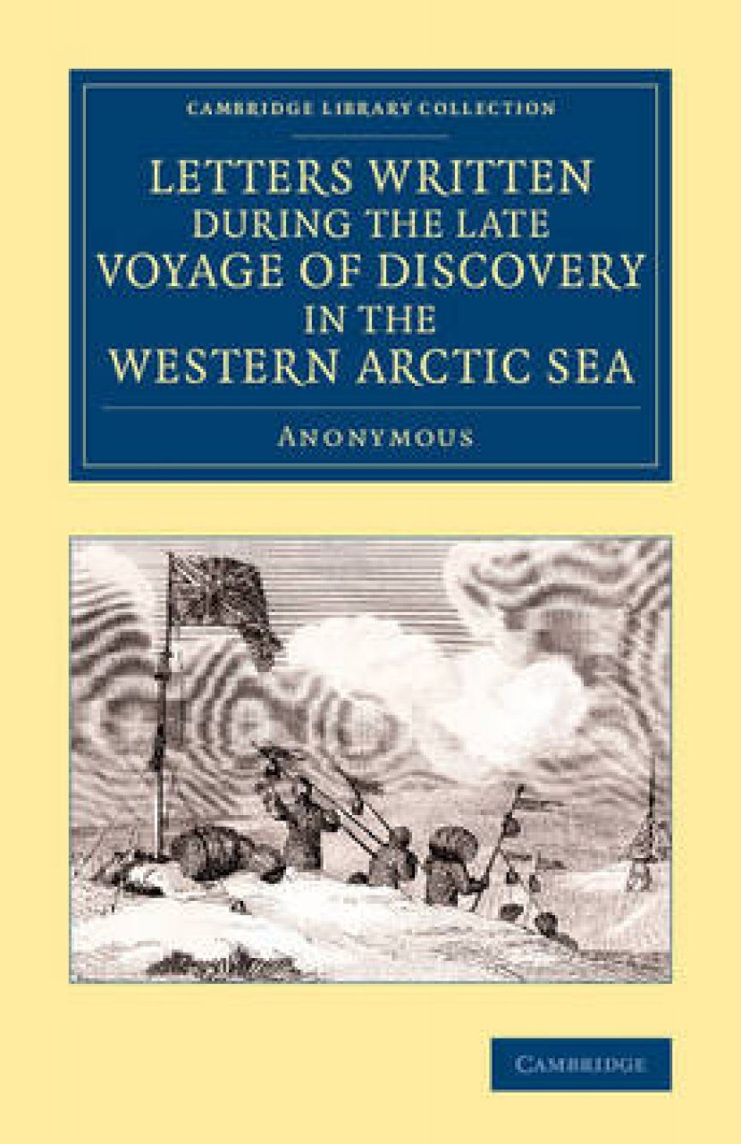 Letters Written During the Late Voyage of Discovery in the Western Arctic Sea