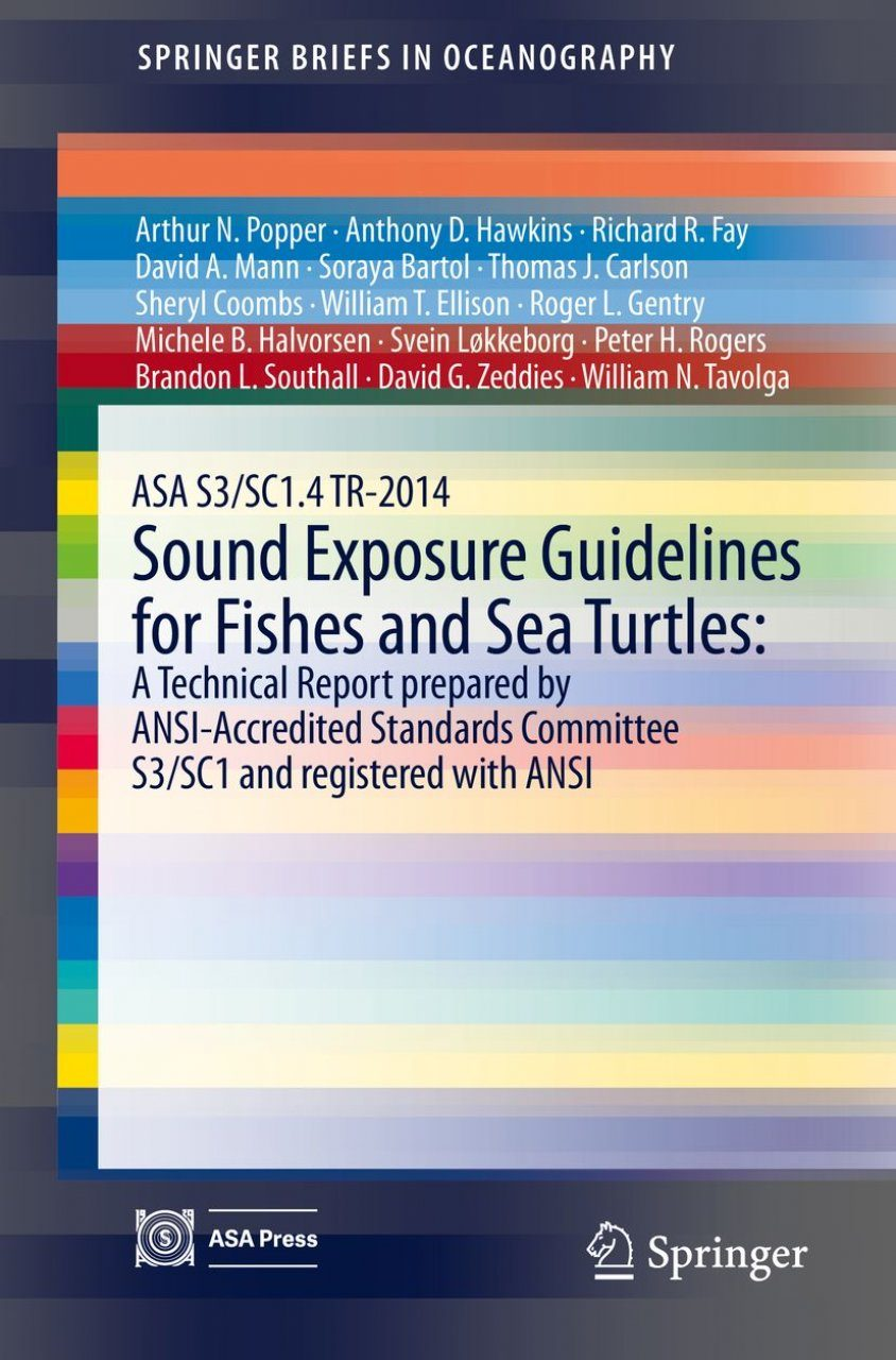 ASA S3/SC1.4 TR-2014 Sound Exposure Guidelines for Fishes and Sea Turtles