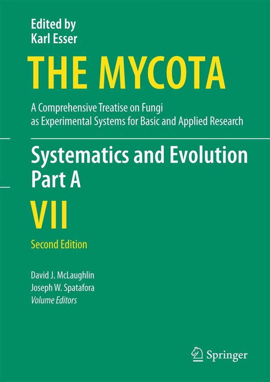 The Mycota, Volume 7A: Systematics and Evolution
