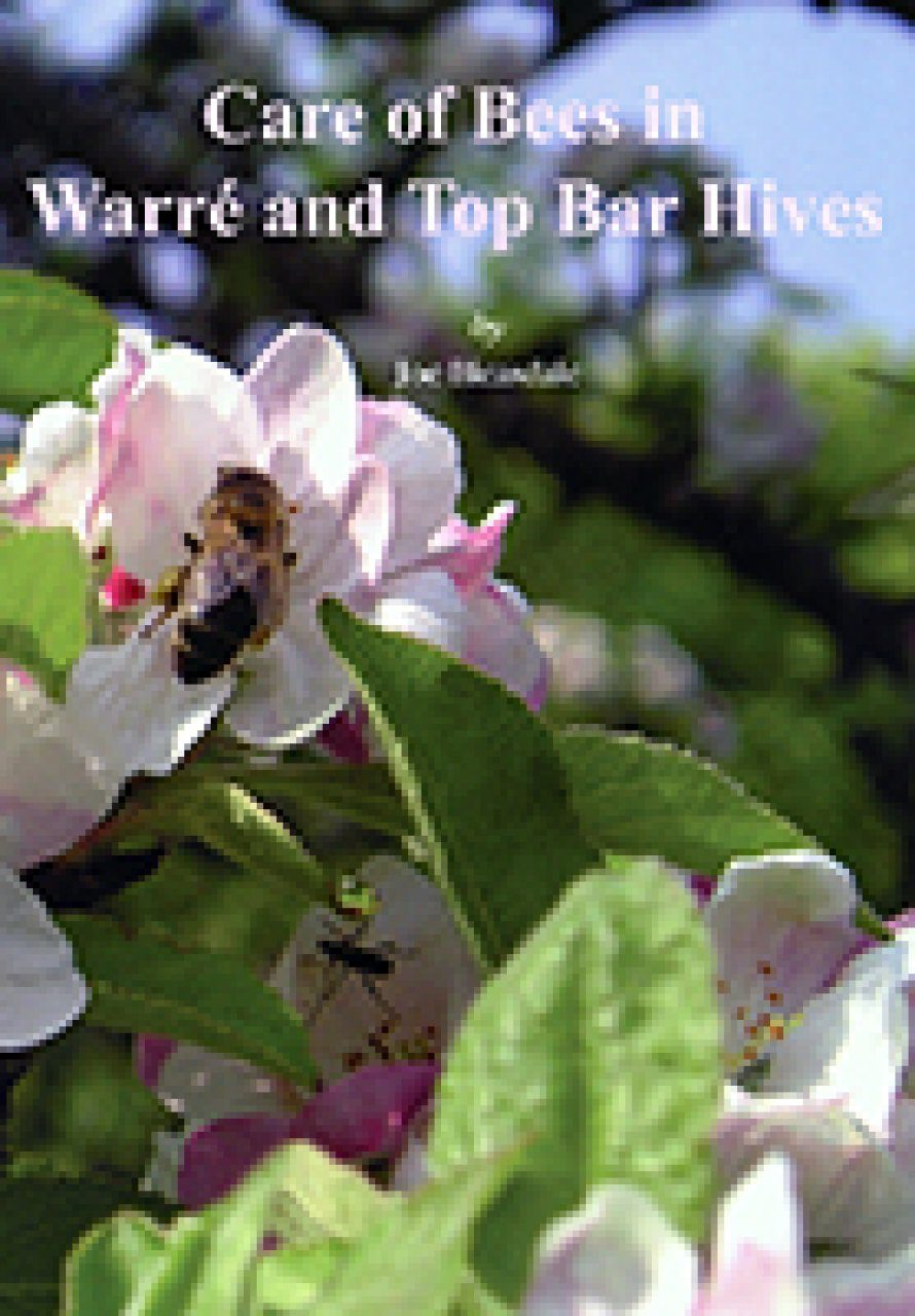 Care of Bees in Warré and Top Bar Hives