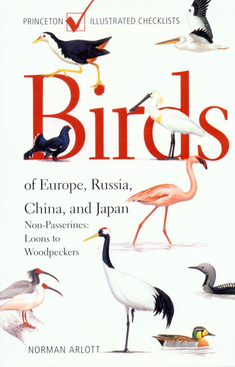 Birds of Europe, Russia, China, and Japan: Non-Passerines, Loons to Woodpeckers