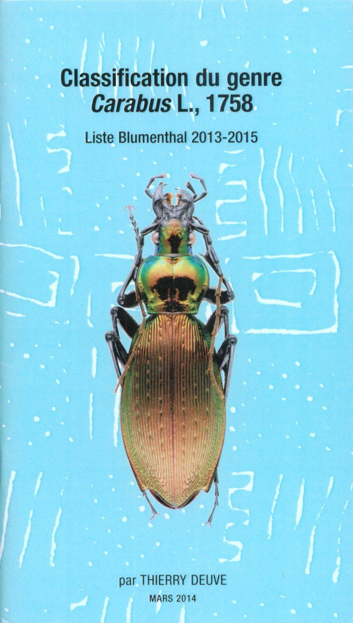 Classification du Genre Carabus L., 1758: Liste Blumenthal 2013-2015 [Classification of the Genus Carabus L., 1758: Blumenthal's List 2013-2015]