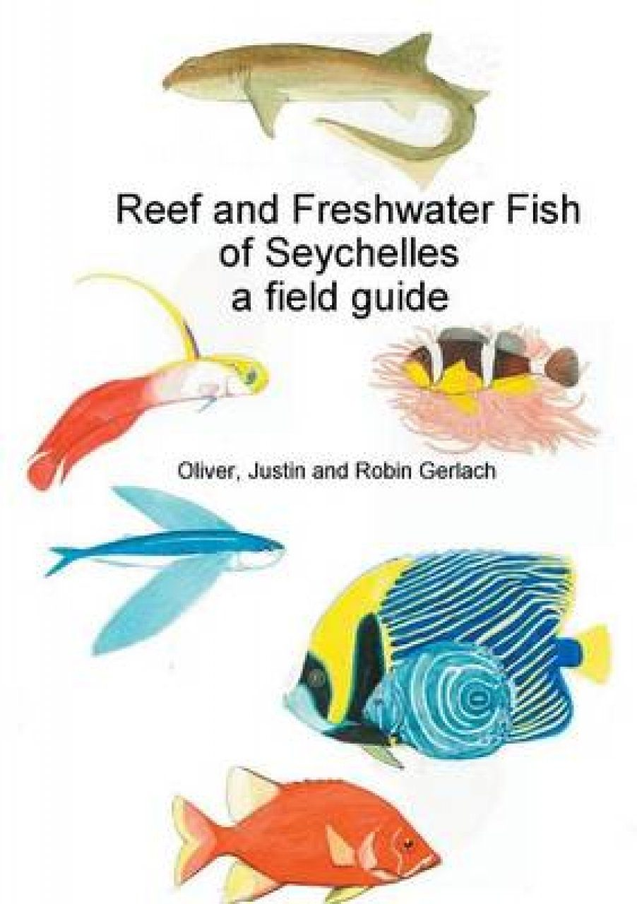 Reef and Freshwater Fish of Seychelles
