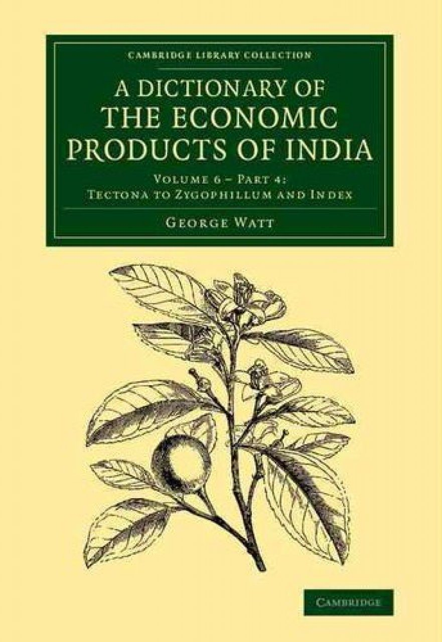 A Dictionary of the Economic Products of India, Volume 6 Part 4