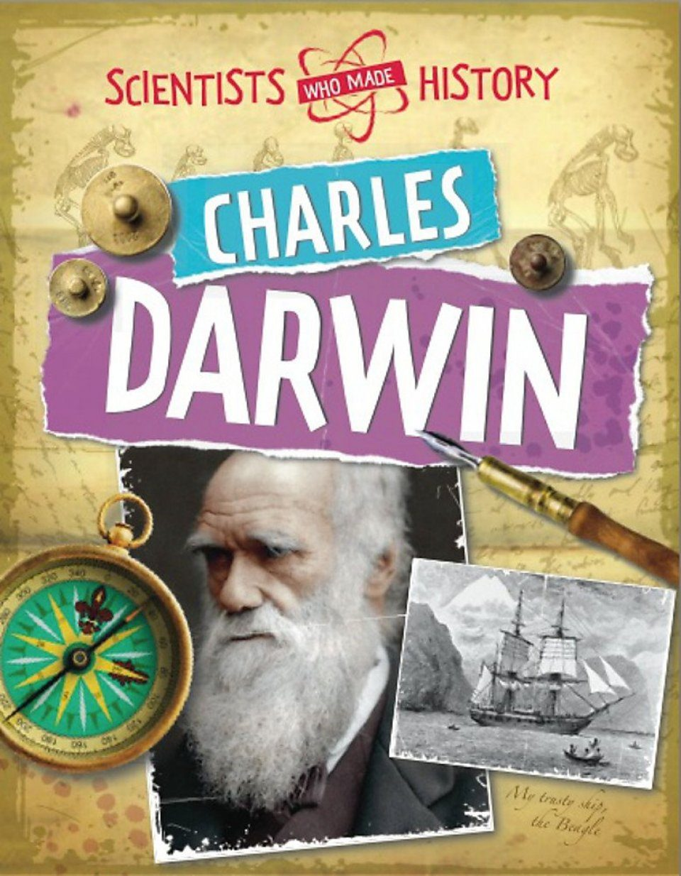 Scientists Who Made History: Charles Darwin