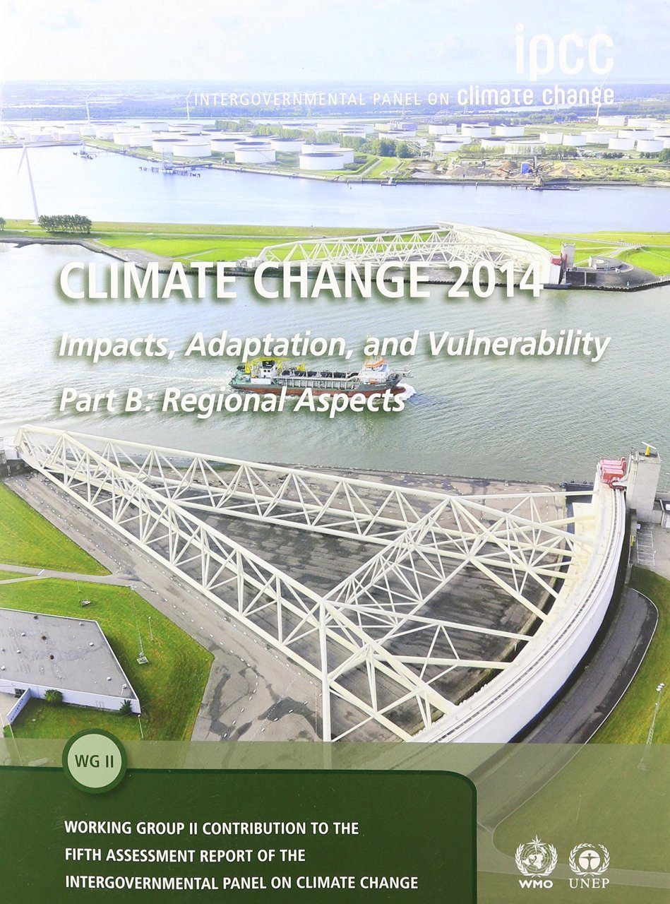 Climate Change 2014 – Impacts, Adaptation and Vulnerability, Part B: Regional Aspects