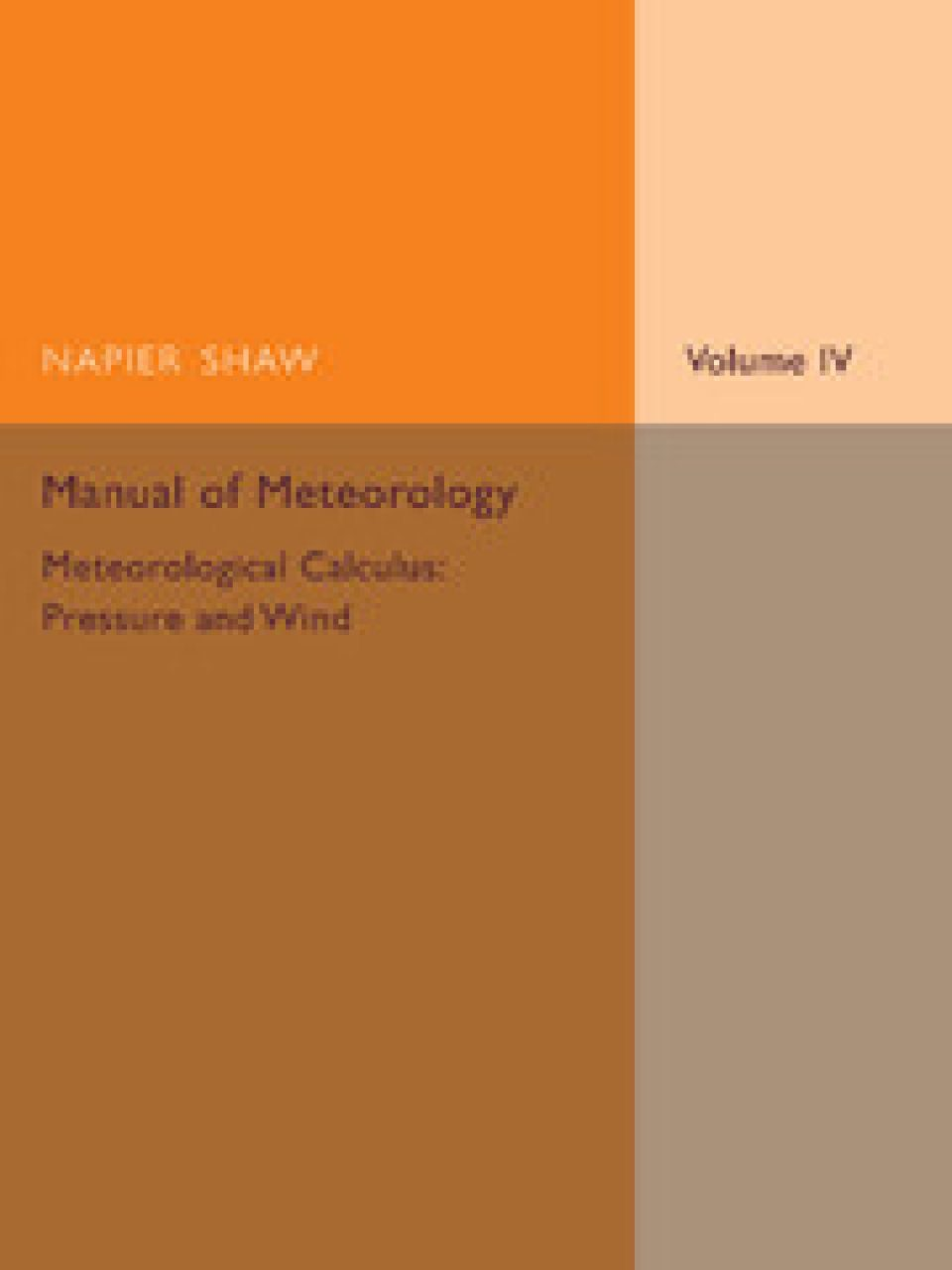 Manual of Meteorology, Volume 4