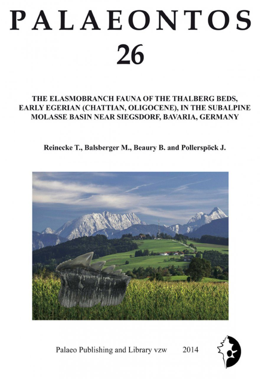 Palaeontos 26: The Elasmobranch Fauna of the Thalberg Beds, Early Egerian (Chattian, Oligocene), in the Subalpine Molasse Basin near Siegsdorf, Bavaria, Germany