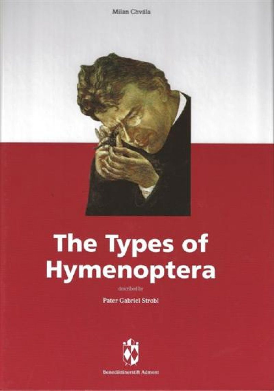 The Types of Hymenoptera Described by Pater Gabriel Strobl