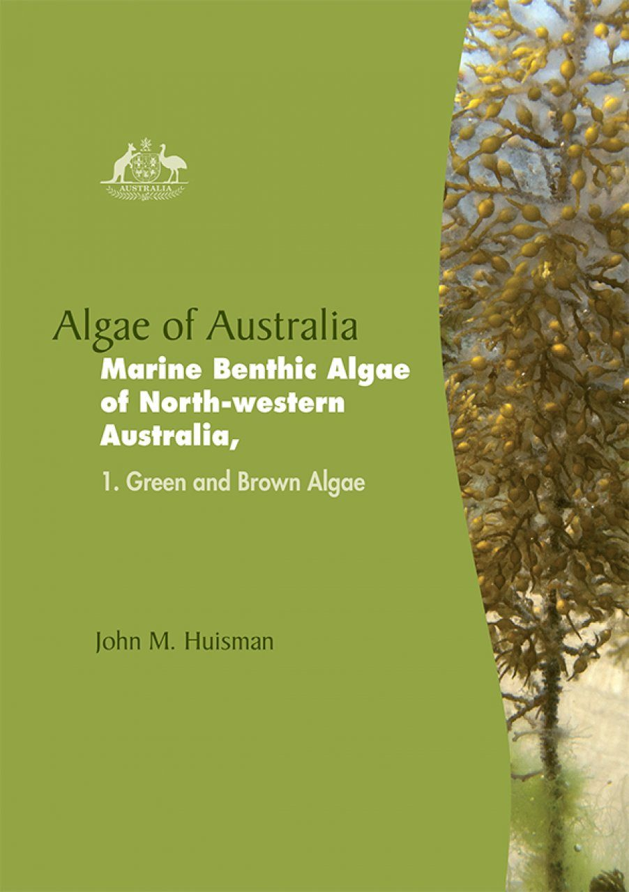 Algae of Australia: Marine Benthic Algae of North-Western Australia, Volume 1: Green and Brown Algae