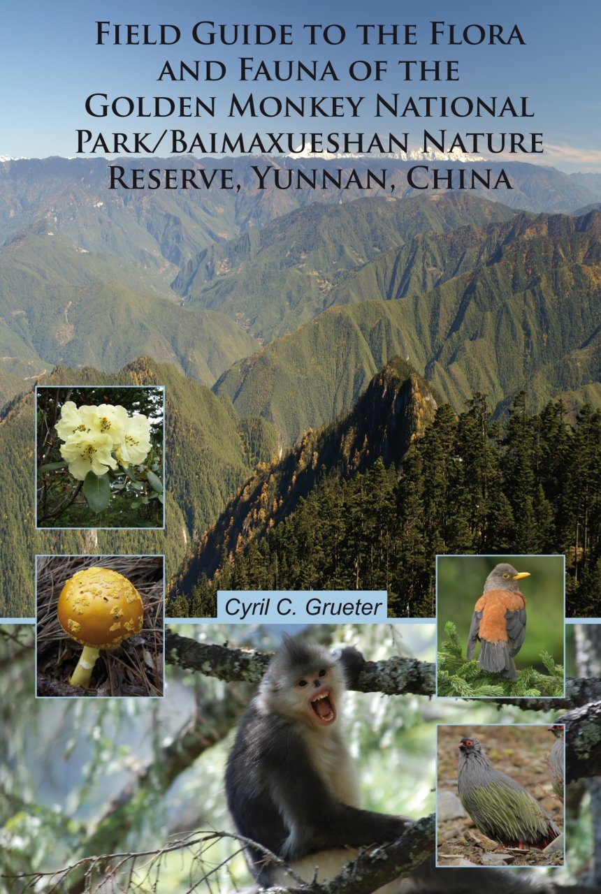 Field Guide to the Flora and Fauna of the Golden Monkey National Park / Baimaxueshan Nature Reserve, Yunnan, China