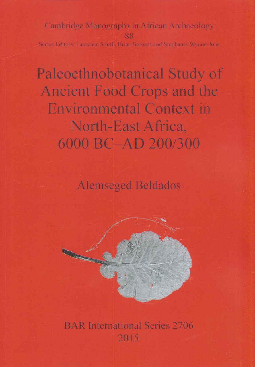 Paleoethnobotanical Study of Ancient Food Crops and the Environmental Context in North-East Africa, 6000 BC-AD 200/300