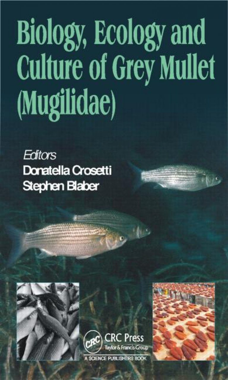 Biology, Ecology and Culture of Grey Mullets (Mugilidae)