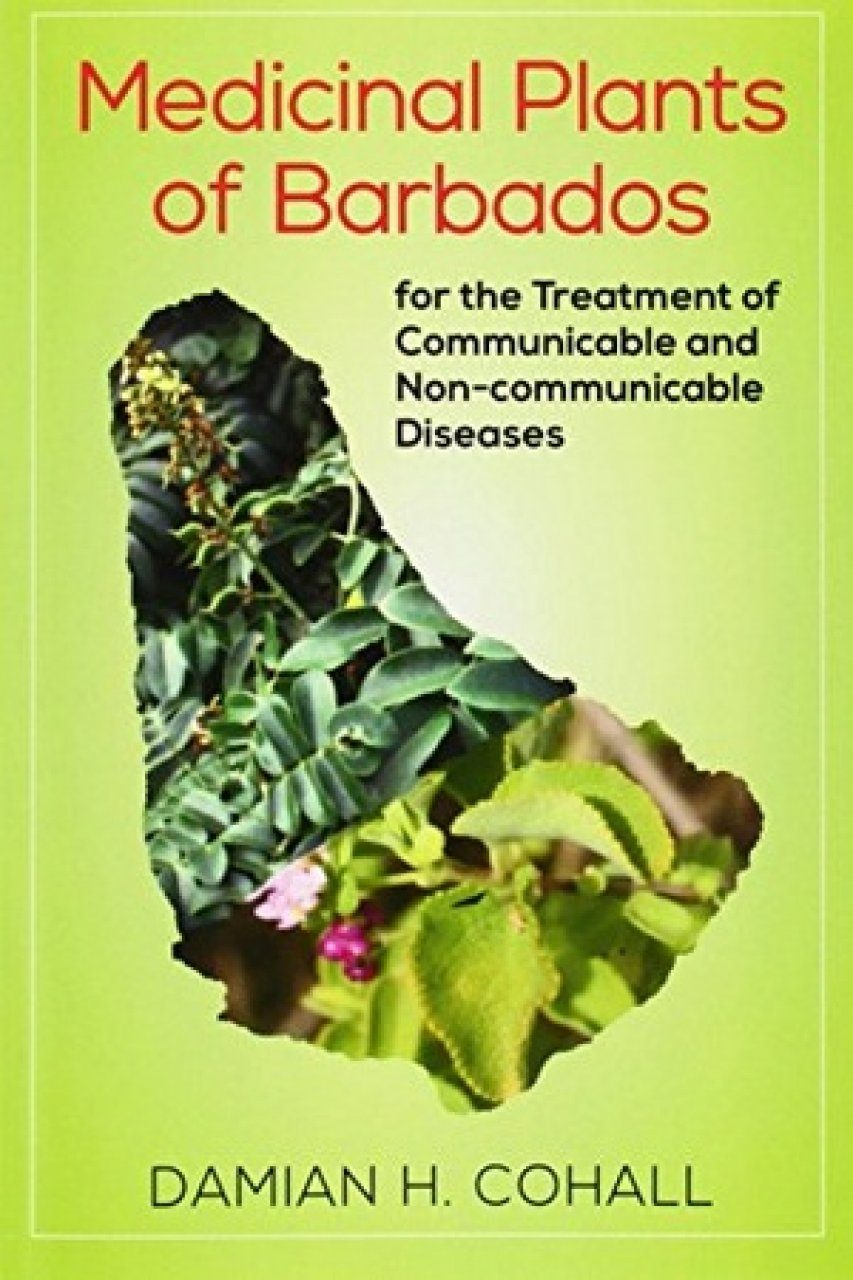 Medicinal Plants of Barbados for the Treatment of Communicable and Non-Communicable Diseases