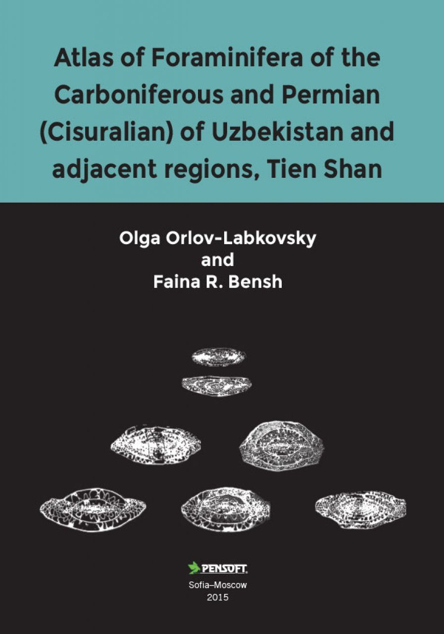 Atlas of Foraminifera of the Carboniferous and Permian (Cisuralian) of Uzbekistan and Adjacent Regions, Tien Shan