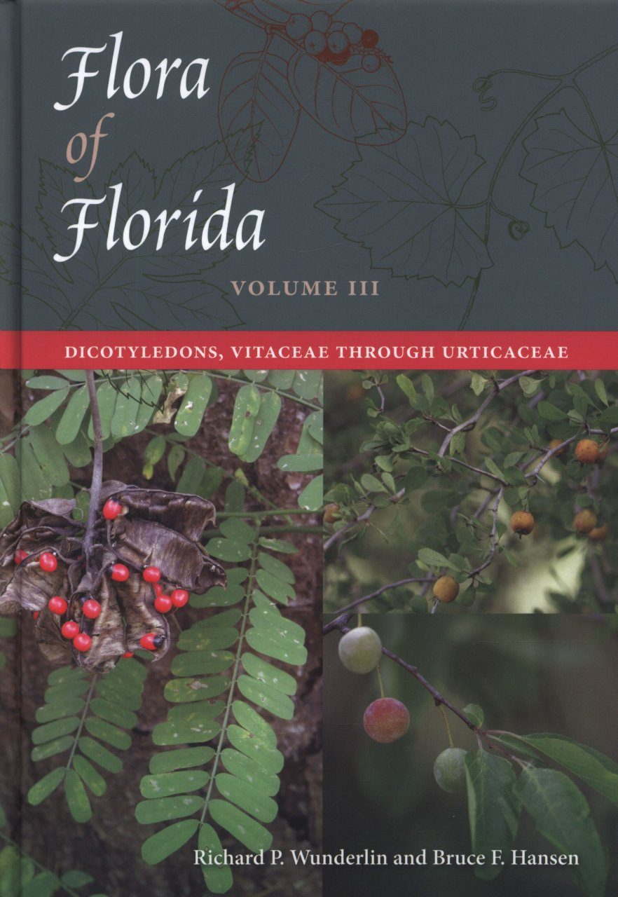 Flora of Florida, Volume 3: Dicotyledons, Vitaceae Through Urticaceae