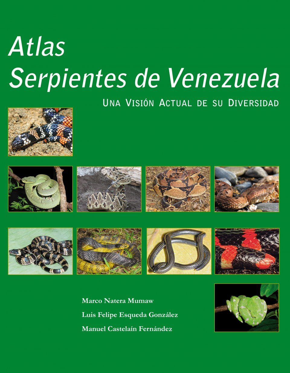 Atlas Serpientes de Venezuela: Una Visión Actual de su Diversidad [Atlas of Snakes of Venezuela: A Current View of their Diversity]