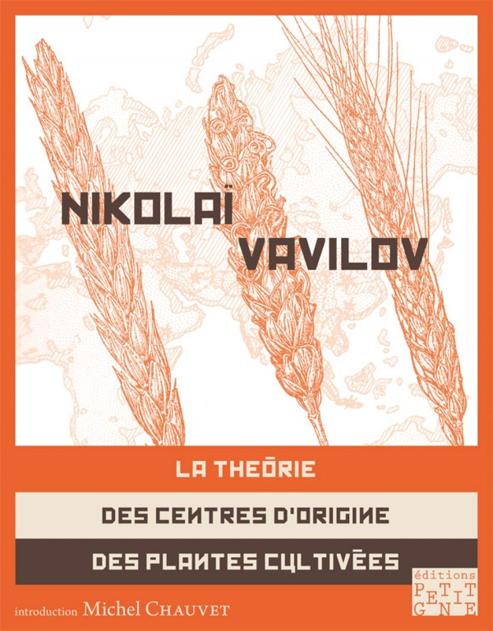 La Théorie des Centres d'Origine des Plantes Cultivées [The Theory of the Centres of the Origin of Cultivated Plants]