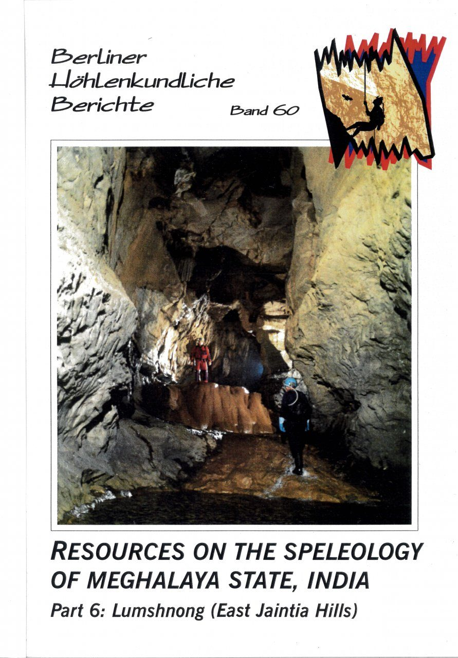 Berliner Höhlenkundliche Berichte, Volume 60: Resources on the Speleology of Meghalaya State, India, Part 6: Lumshnong (East Jaintia Hills)