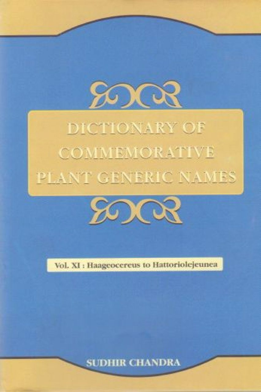 Dictionary of Commemorative Plant Generic Names, Volume 11: Haageocereus to Hattoriolejeunea