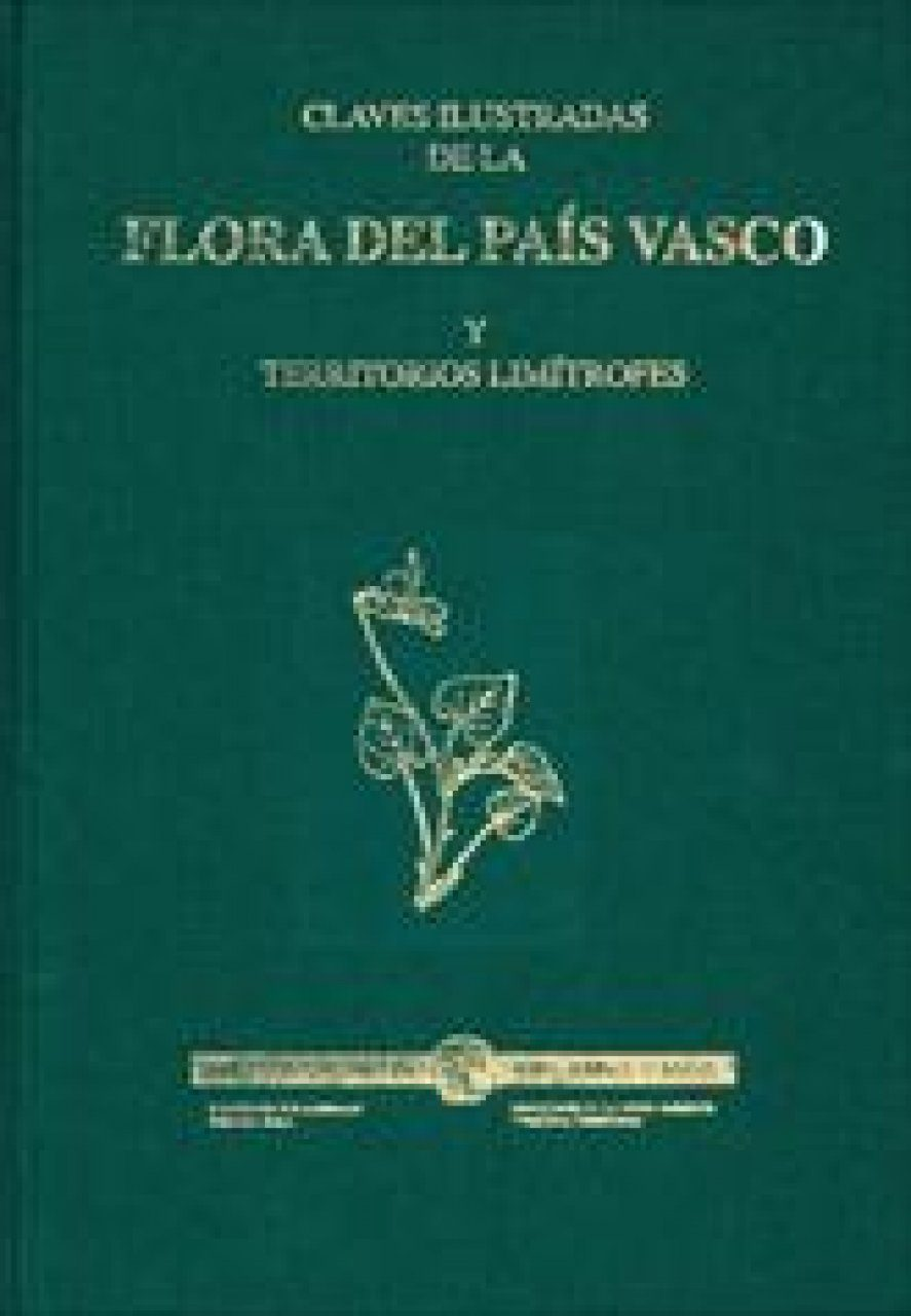 Claves Ilustradas de la Flora del País Vasco y Territorios Limítrofes [illustrated Keys to the Flora of the Basque Country and Neighboring Territories]