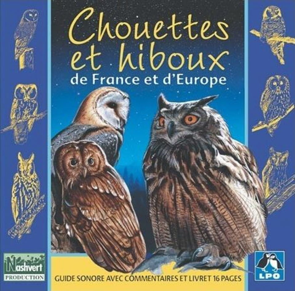 Chouettes et Hiboux de France et d'Europe [Owls of France and Europe]