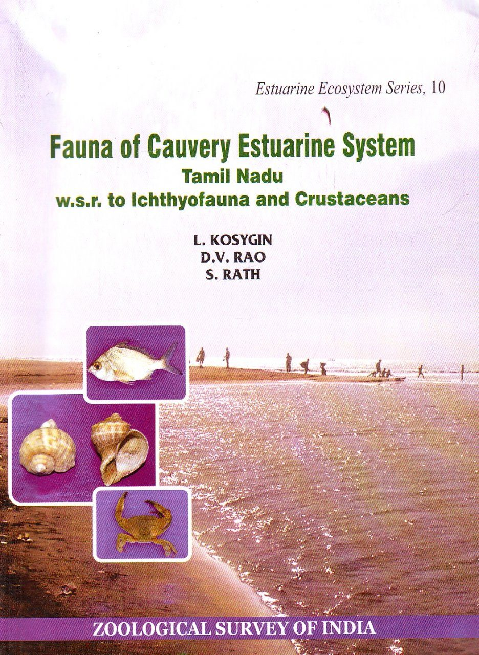 Fauna of Cauvery Estuarine system, Tamil Nadu (w.s.r. to Ichthyofauna and Crustaceans)