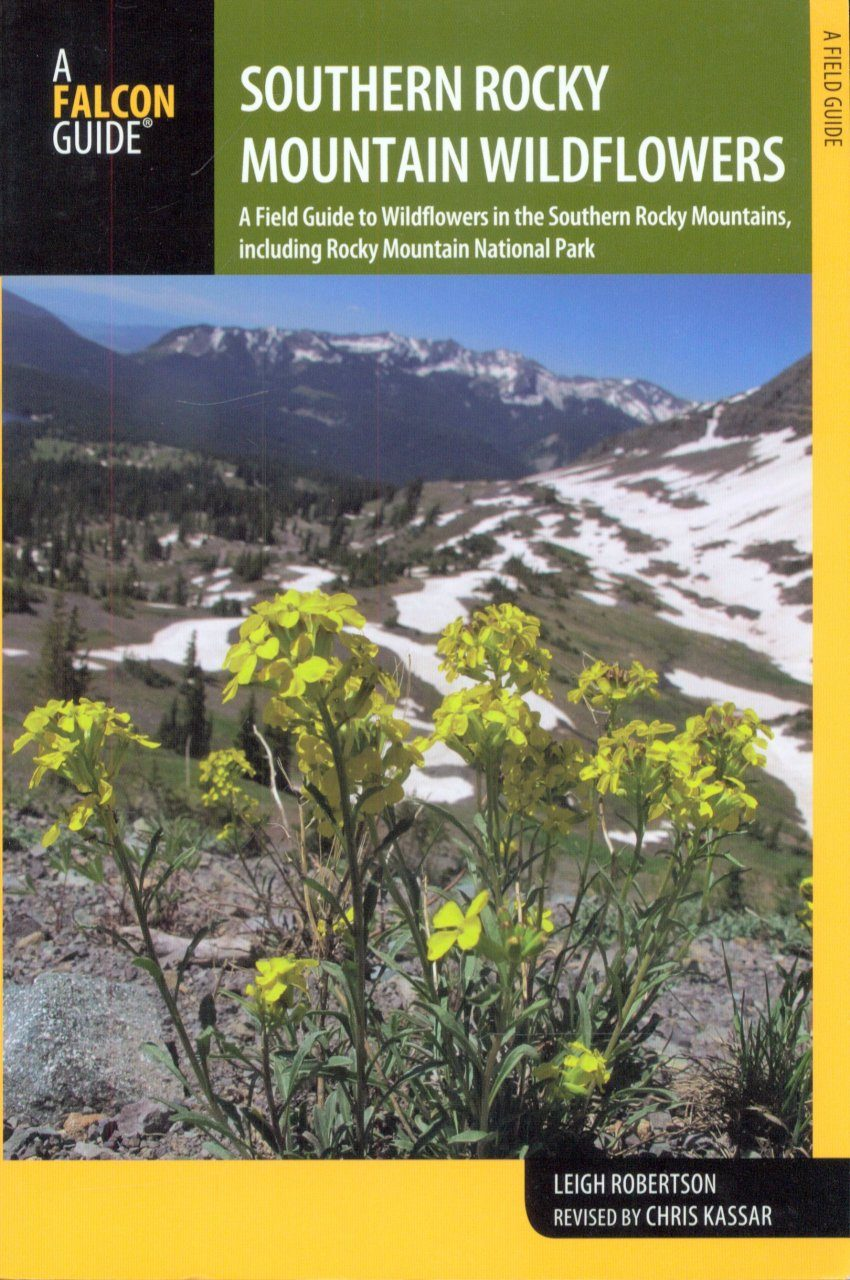 A Field Guide to Rocky Mountain Wildflowers: Northern Arizona and New Mexico to British