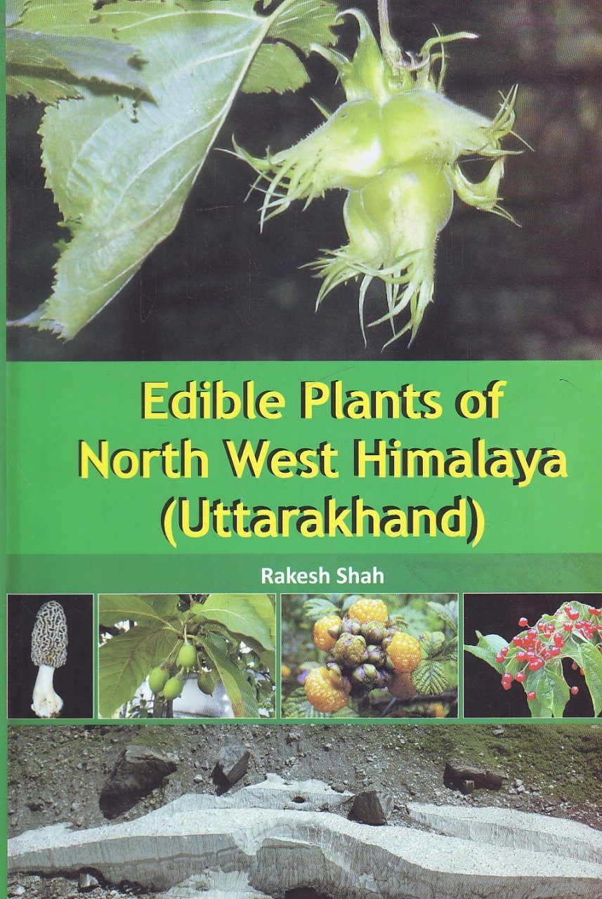 Edible Plants of North West Himalaya (Uttarakhand)
