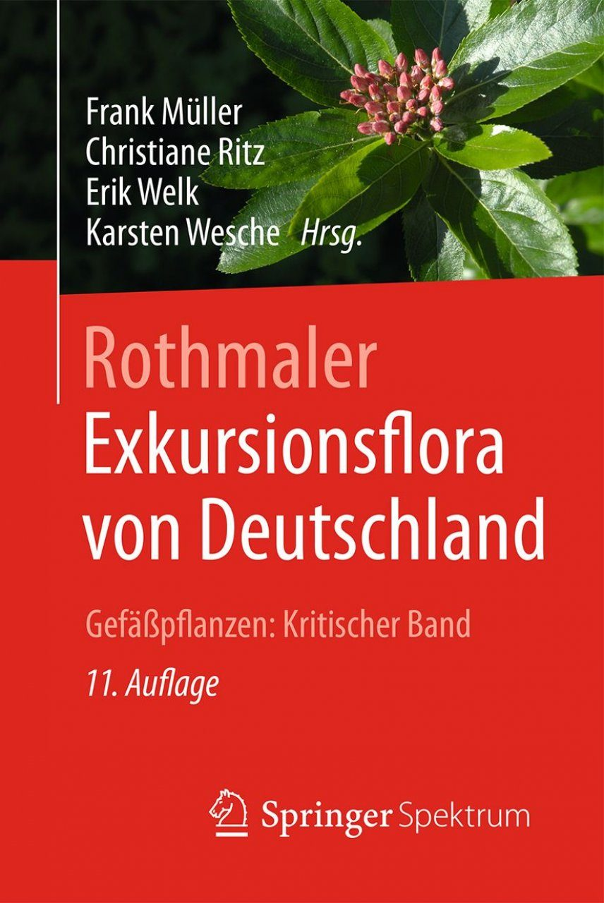 Rothmaler - Exkursionsflora von Deutschland, Band 4: Gefäßpflanzen: Kritischer Ergänzungsband [Rothmaler - Excursion Flora of Germany, Volume 4: Vascular Plants: Critical Supplementary Volume]