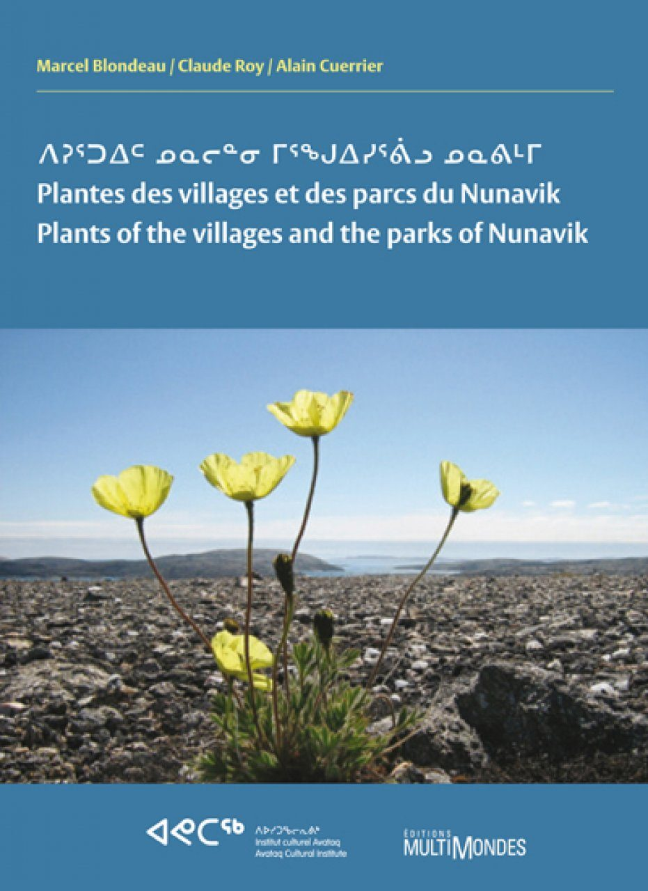 Plants of the Villages and the Parks of Nunavik / Plantes des Villages et des Parcs du Nunavik