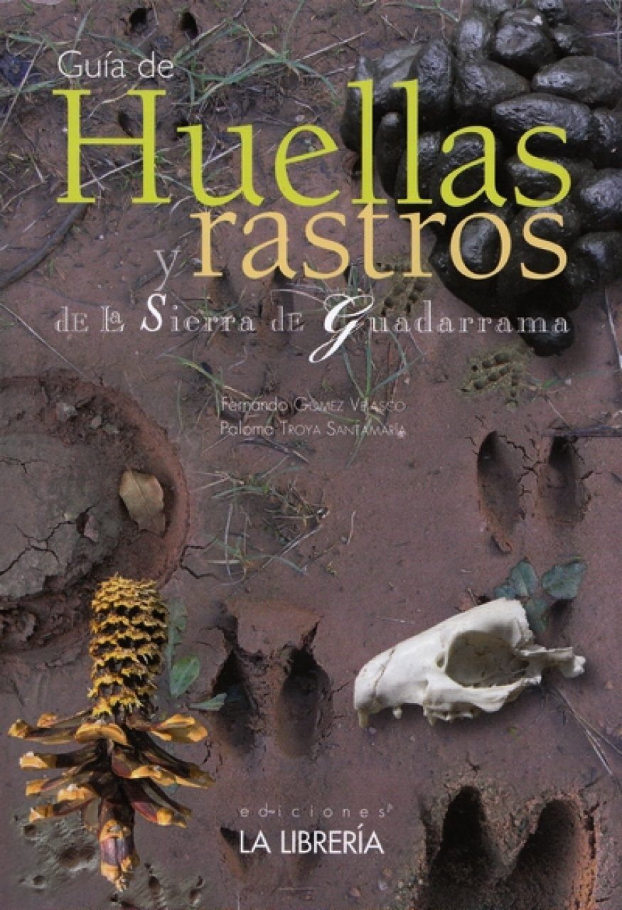 Guía de Huellas y Rastros de la Sierra de Guadarrama [Guide to the Tracks and Trails of the Sierra de Guadarrama]