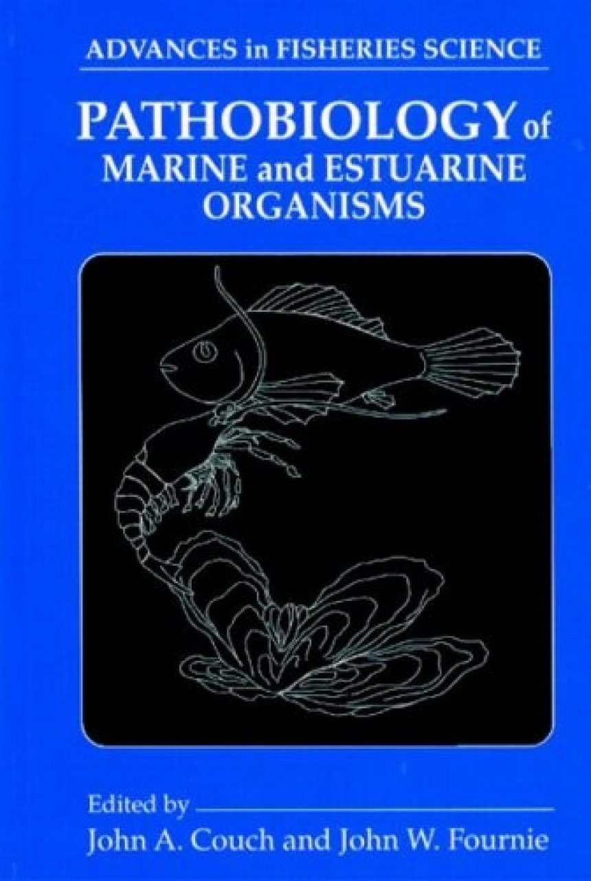 Pathobiology of Marine and Estuarine Organisms