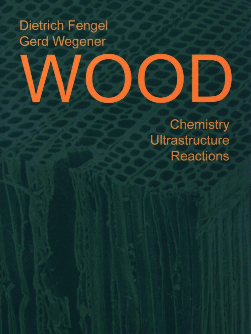 Wood: Chemistry, Ultrastructure, Reactions