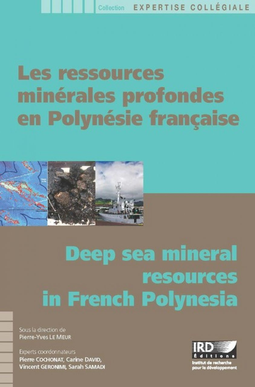 Deep-Sea Mineral Resources in French Polynesia / Les Ressources Minérales Profondes en Polynésie Française