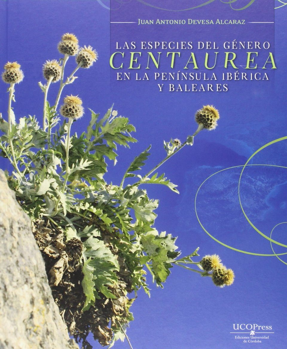 Las Especies del Género Centaurea en la Península Ibérica y Baleares [Species of the Genus Centaurea in the Iberian Peninsula and the Balearic Islands]