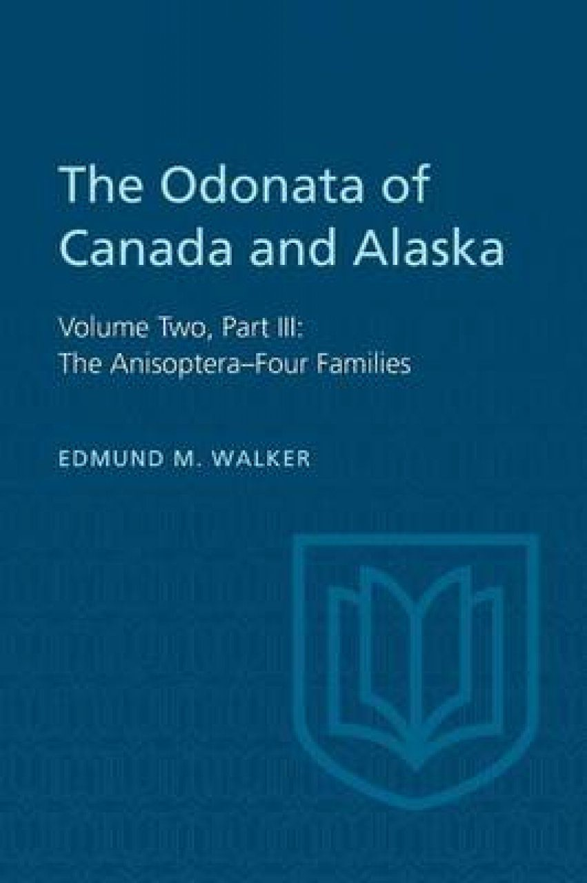 The Odonata of Canada and Alaska, Volume 2, Part 3: The Anisoptera – Four Families