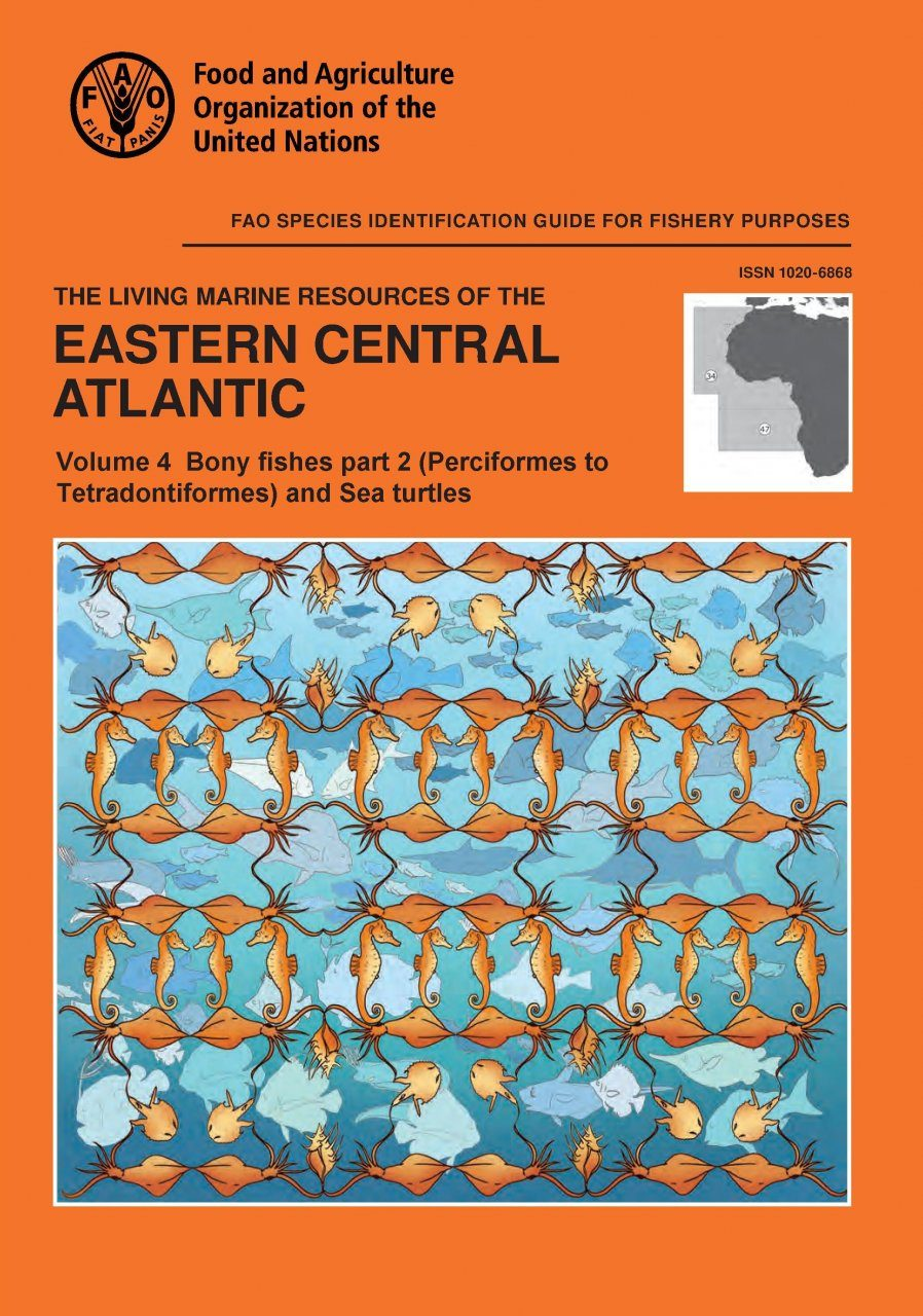 The Living Marine Resources of the Eastern Central Atlantic, Volume 4: Bony Fishes Part 2 (Perciformes to Tetradontiformes) and Sea Turtles