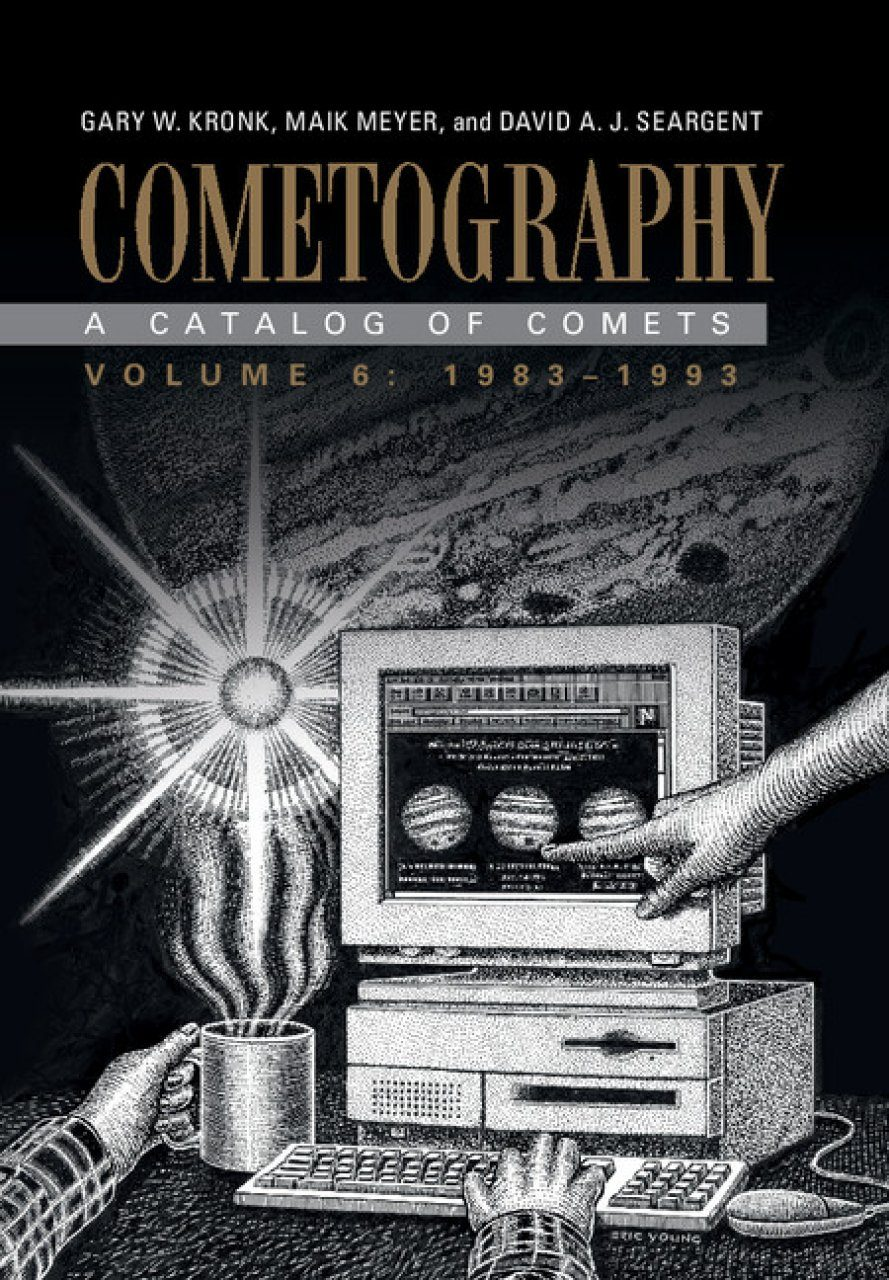 Cometography: A Catalog of Comets, Volume 6: 1983-1993