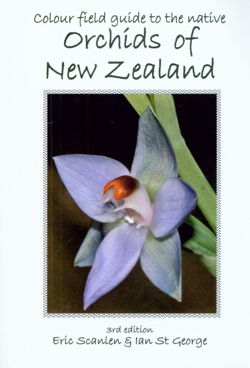 Colour Field Guide to the Native Orchids of New Zealand
