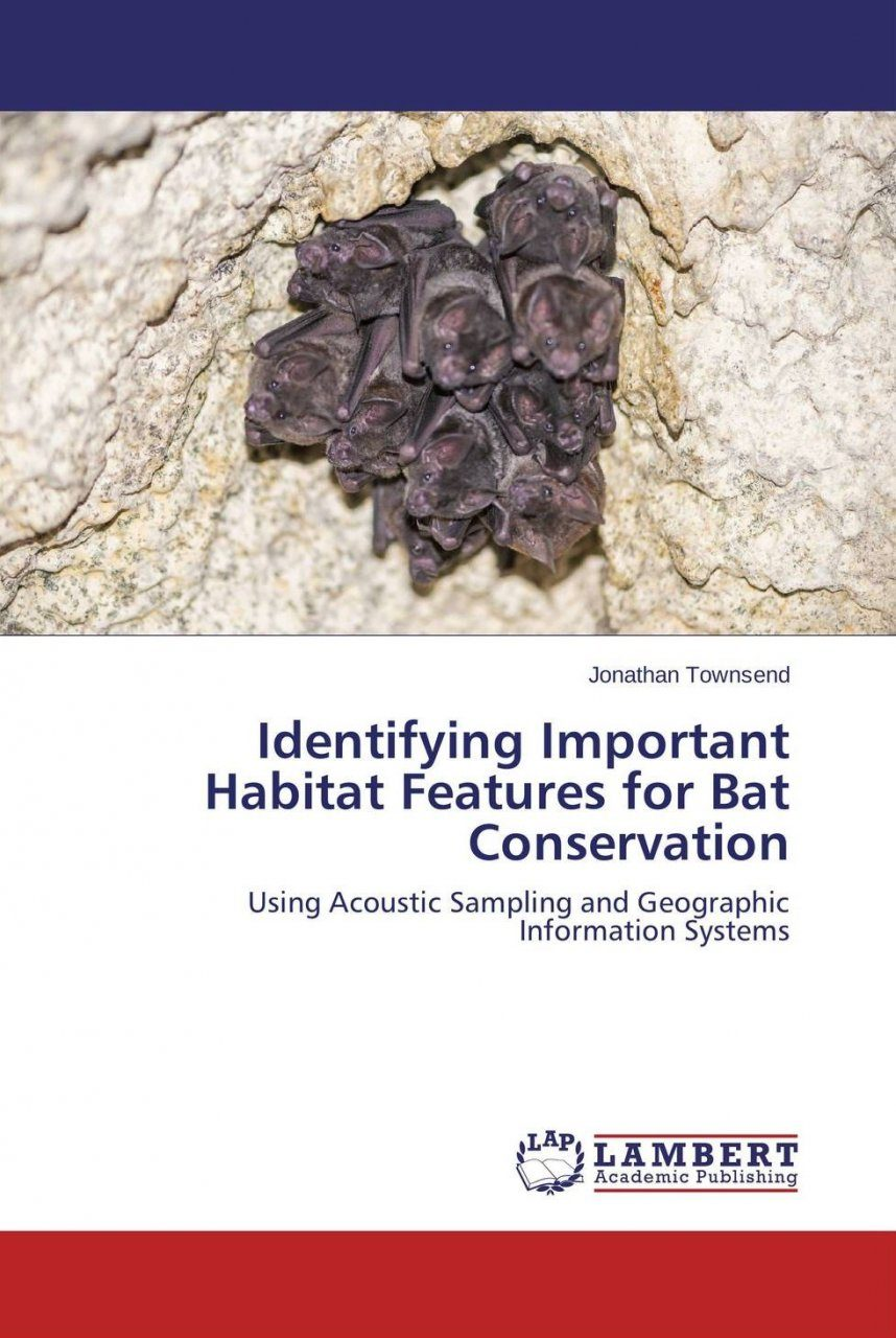 Identifying Important Habitat Features for Bat Conservation