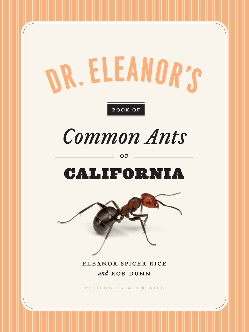 Dr. Eleanor's Book of Common Ants of California