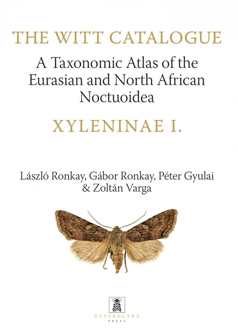 The Witt Catalogue, Volume 9: A Taxonomic Atlas of the Eurasian and North African Noctuoidea