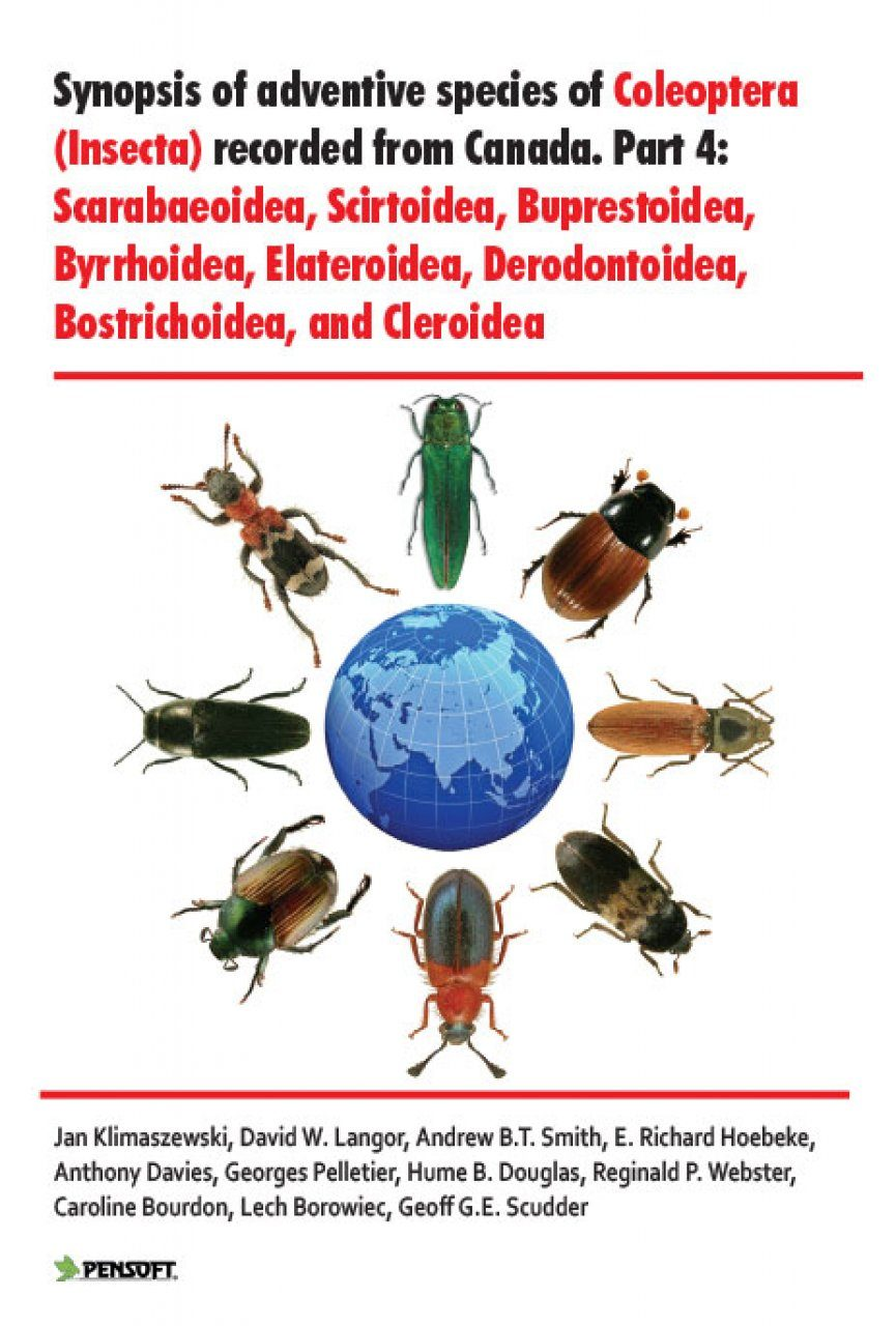 Synopsis of Adventive Species of Coleoptera (Insecta) Recorded from Canada, Part 4: Scarabaeoidea, Scirtoidea, Buprestoidea, Byrrhoidea, Elateroidea, Derodontoidea, Bostrichoidea, and Cleroidea