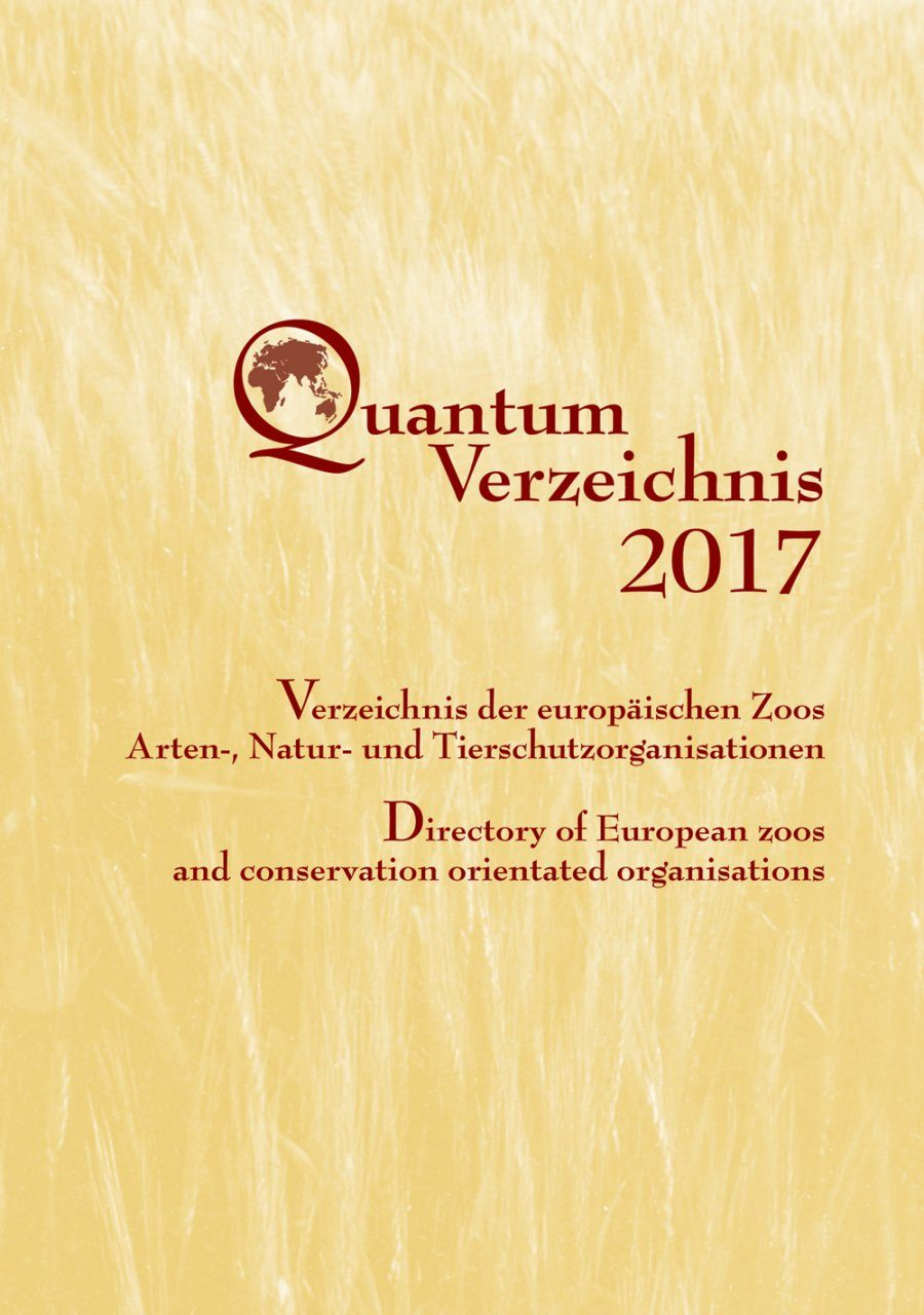 Quantum Verzeichnis 2017: Directory of European Zoos and Conservation Orientated Organisations / Verzeichnis der Europäischen Zoos, Arten-, Natur- und Tierschutzorganisationen [German]