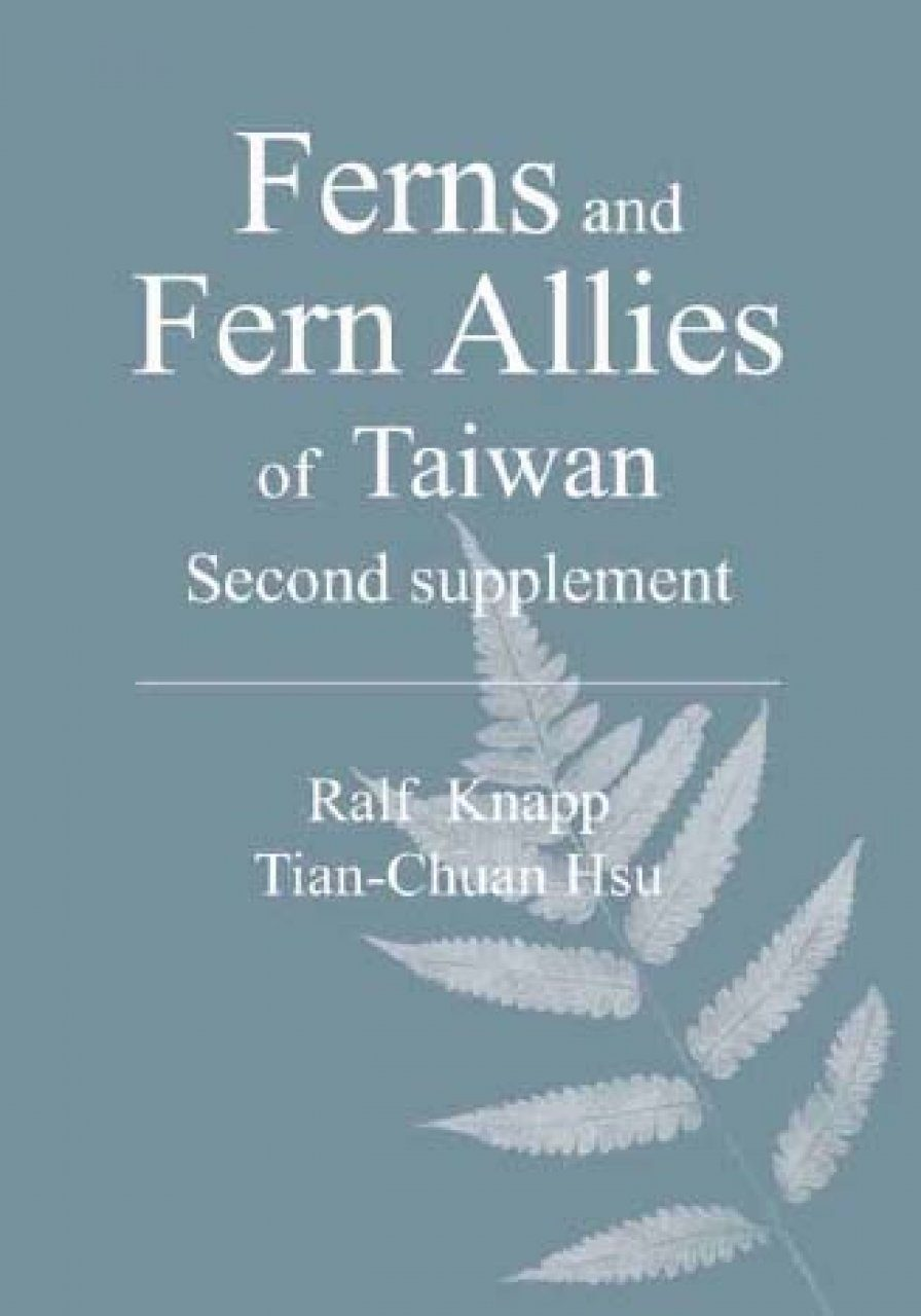Ferns and Fern Allies of Taiwan – Second Supplement