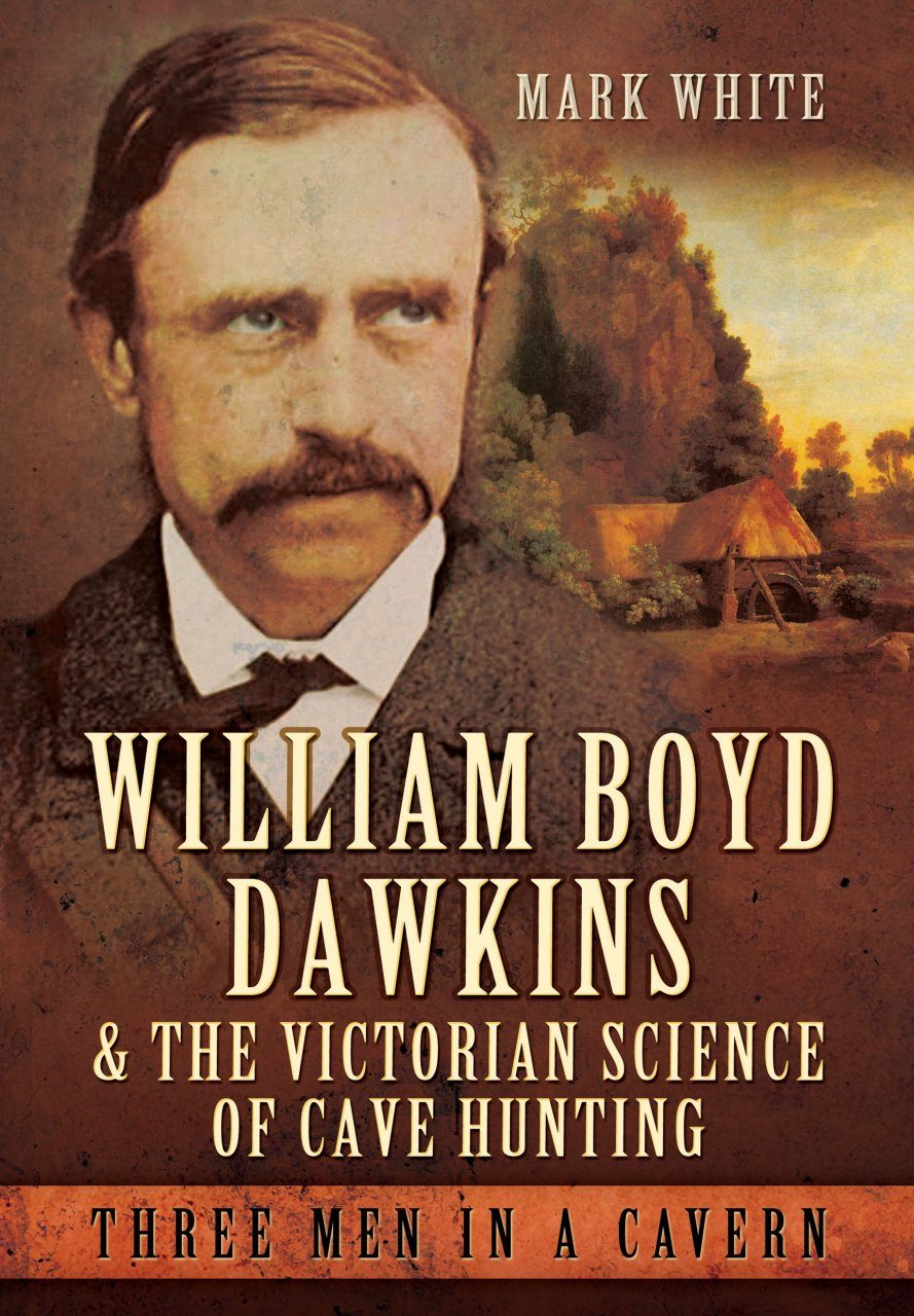 William Boyd Dawkins and the Victorian Science of Cave Hunting