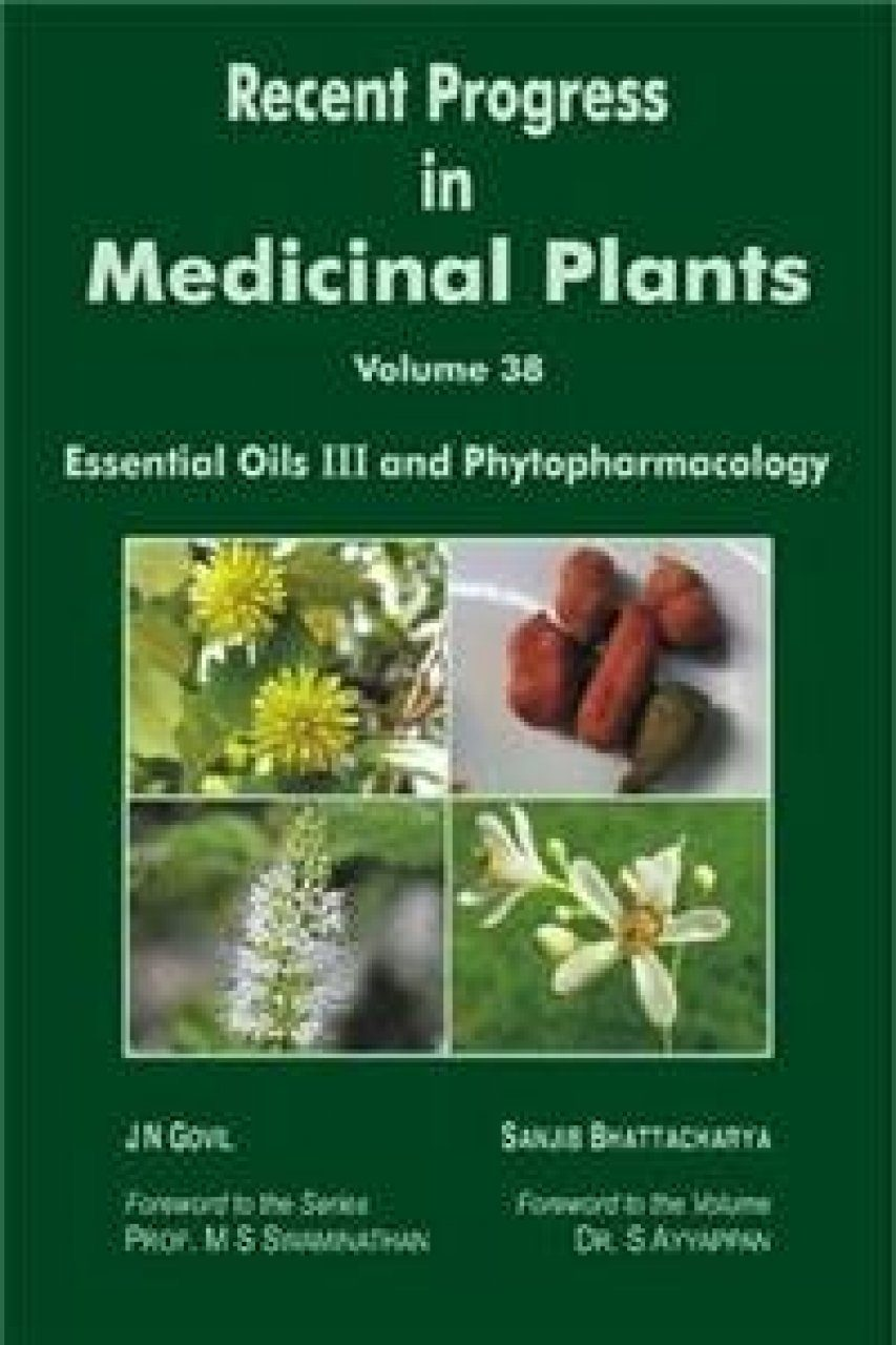 Recent Progress in Medicinal Plants, Volume 38: Essential Oils III and Phytopharmacology