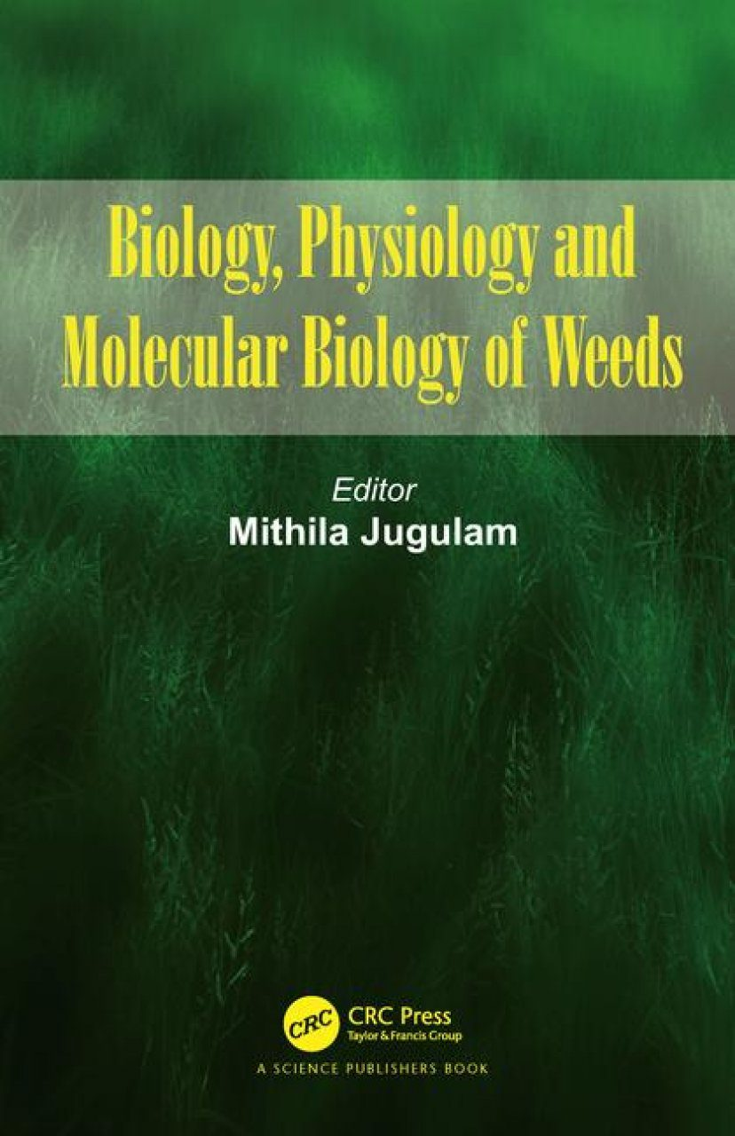 Biology, Physiology and Molecular Biology of Weeds