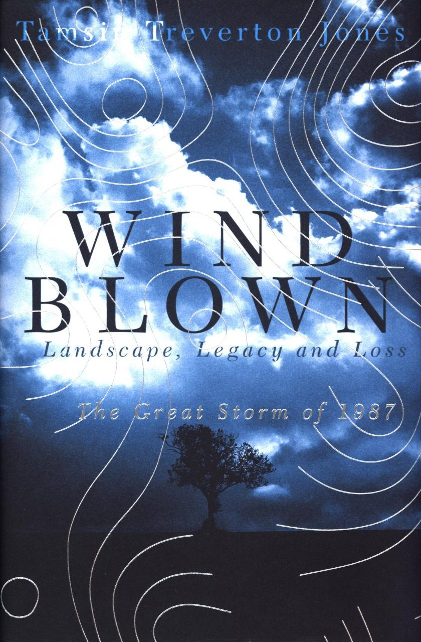 Windblown: Landscape, Legacy and Loss – The Great Storm of 1987